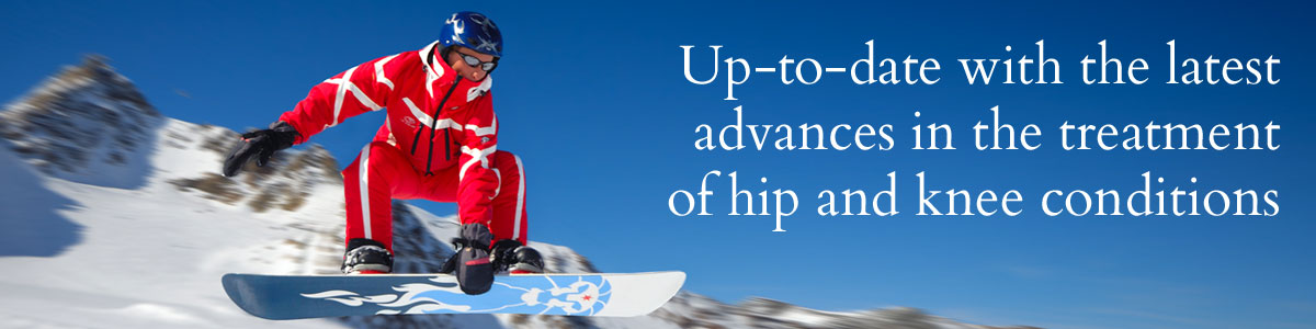 Up-to-date with the latest advances in the treatment of hip and knee conditions